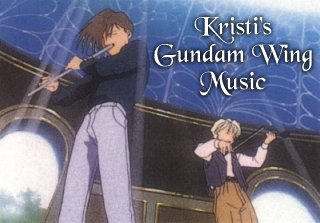 Kristi's Gundam Wing Music Page